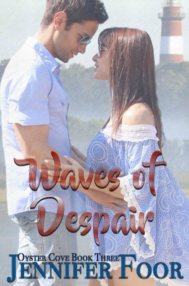 Cover Reveal: Waves of Despair (Oyster Cove #3) by Jennifer Foor