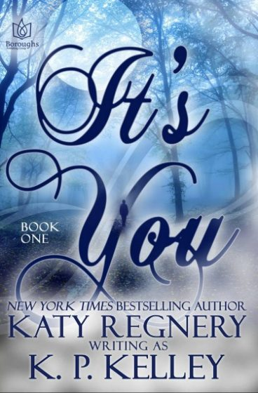 Release Day Review: It's You (It's You #1) by Katy Regnery (writing as) KP Kelley
