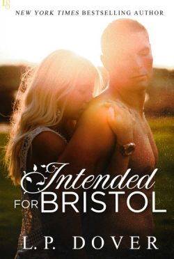 Release Day Blitz & Giveaway: Intended for Bristol (Second Chances #9) by LP Dover