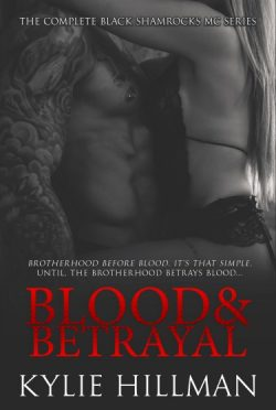 Release Day Blitz & Giveaway: Blood & Betrayal: The Complete Black Shamrocks MC Series (Black Shamrocks MC #1-5) by Kylie Hillman