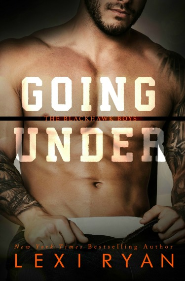Release Day Blitz & Giveaway: Going Under (The Blackhawk Boys #3) by Lexi Ryan