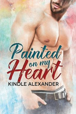 Cover Reveal & Giveaway: Painted On My Heart by Kindle Alexander