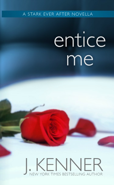 Cover Reveal: Entice Me (Stark Trilogy #3.11) by J Kenner