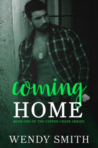 Release Day Blitz: Coming Home (Copper Creek #1) by Wendy Smith