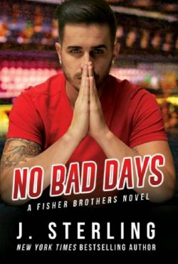 Cover Reveal: No Bad Days (The Fisher Brothers #1) by J Sterling