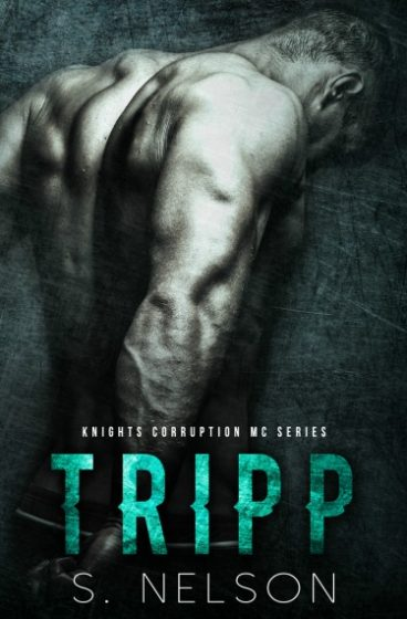 Cover Reveal: Tripp (Knights Corruption MC #4) by S Nelson