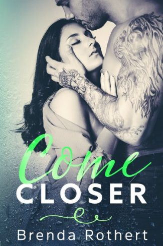 Cover Reveal: Come Closer by Brenda Rothert