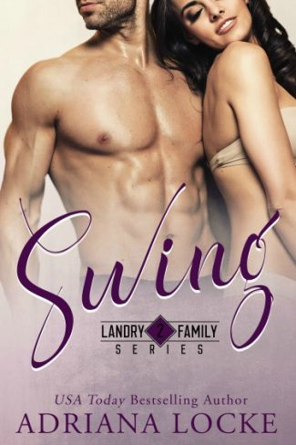 Cover Reveal & Giveaway: Swing (Landry Family #2) by Adriana Locke