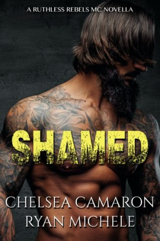 Release Day Blitz: Shamed (Ruthless Rebels MC #1) by Ryan Michele & Chelsea Camaron