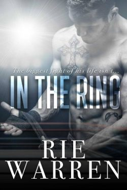 Release Day Blitz & Giveaway: In the Ring (Boxer #1) by Rie Warren