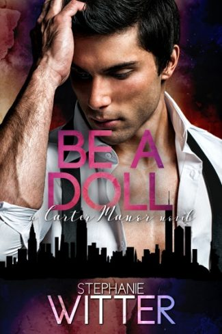 Cover Reveal: Be A Doll (Carter Manor #1) by Stephanie Witter