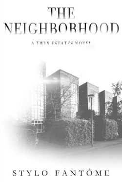 Cover Reveal: The Neighborhood (Twin Estates #2) by Stylo Fantome