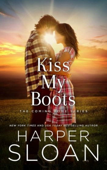 Cover Reveal: Kiss My Boots (Coming Home #2) by Harper Sloan