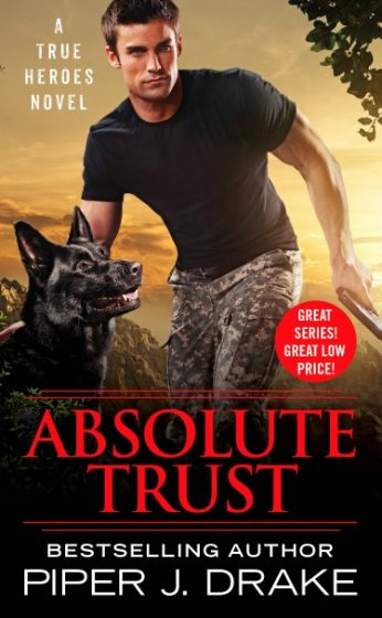 Release Day Blitz & Giveaway: Absolute Trust (True Heroes #3) by Piper J Drake