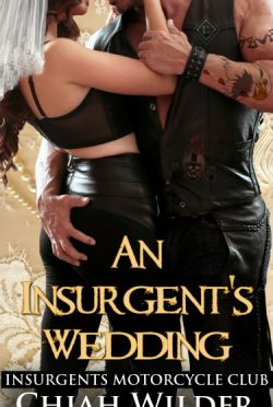 Cover Reveal & Giveaway: An Insurgents Wedding (Insurgents MC #9) by Chiah Wilder