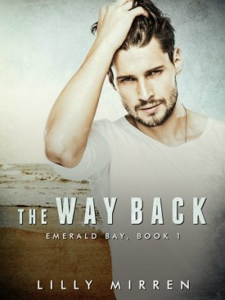 Cover Reveal: The Way Back (Emerald Bay #1) by Lilly Mirren