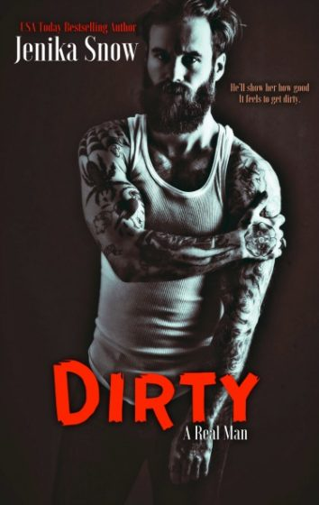 Release Day Blitz: Dirty (A Real Man #8) by Jenika Snow