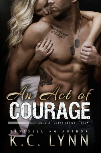 Cover Reveal: An Act of Courage (Acts of Honor #4) by KC Lynn