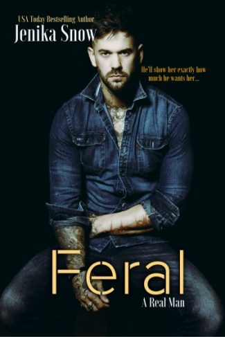 Cover Reveal: Feral (A Real Man #7) by Jenika Snow