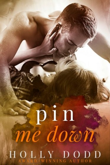Cover Reveal: Pin Me Down (Brewhouse #2) by Holly Dodd