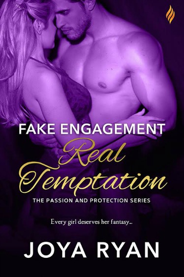 Release Day Blitz: Fake Engagement, Real Temptation (Passion & Protection #1) by Joya Ryan