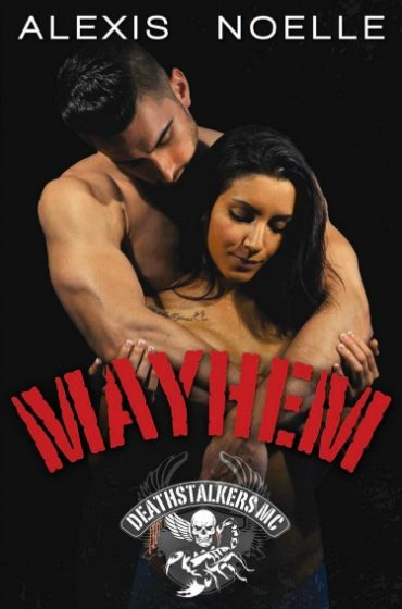 Cover Reveal: Mayhem (Deathsalkers MC #5) by Alexis Noelle