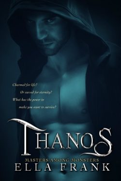 Cover Reveal: Thanos (Masters Among Monsters #3) by Ella Frank
