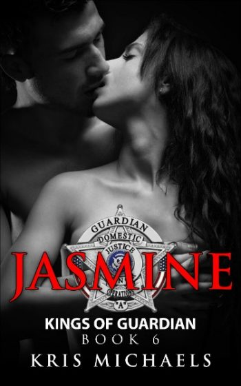 Cover Reveal: Jasmine (Kings of Guardian #6) by Kris Michaels