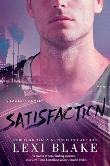 Release Day Review: Satisfaction (Lawless #2) by Lexi Blake