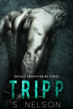 Release Day Blitz & Giveaway: Tripp (Knights Corruption MC #4) by S Nelson