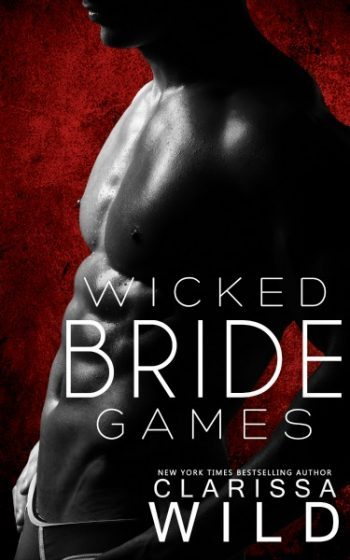Release Day Blitz & Giveaway: Wicked Bride Games (Indecent Games #1) by Clarissa Wild