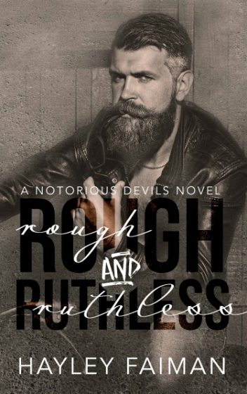Cover Reveal & Giveaway: Rough and Ruthless (Notorious Devils MC #4) by Hayley Faiman