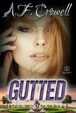 Cover Reveal & Giveaway: Gutted (Torn #5) by AF Crowell
