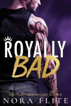 Cover Reveal & Giveaway: Royally Bad (Bad Boy Royals #1) by Nora Flite