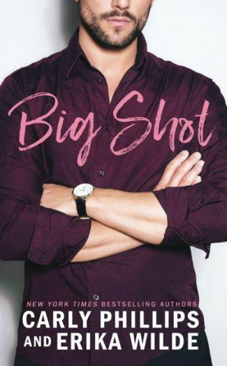 Release Day Blitz: Big Shot (Book Boyfriend #1) by Carly Phillips & Erika Wilde