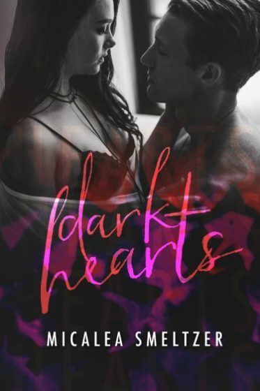Release Day Blitz & Giveaway: Dark Hearts (Light in the Dark #3) by Micalea Smeltzer