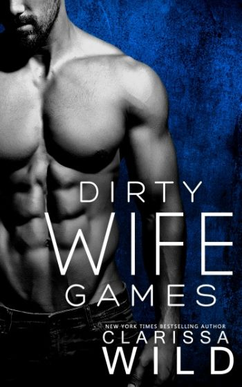 Cover Reveal & Giveaway: Dirty Wife Games (Indecent Games #2) by Clarissa Wild