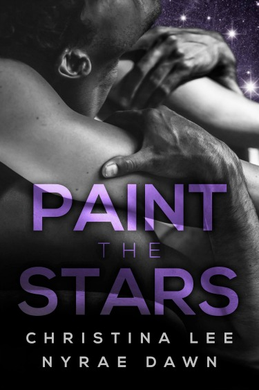 Cover Reveal: Paint the Stars (Free Fall #3) by Christina Lee & Nyrae Dawn