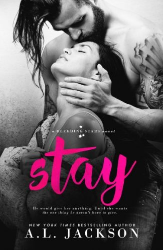 Cover Reveal & Giveaway: Stay (Bleeding Stars #5) by AL Jackson