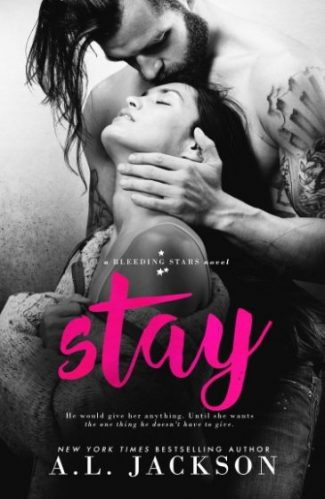 Release Day Blitz & Giveaway: Stay (Bleeding Stars #5) by AL Jackson