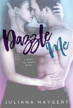 Cover Reveal & Giveaway: Dazzle Me (When You Dance #1) by Juliana Haygert