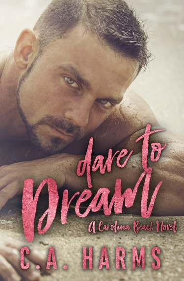 Cover Reveal: Dare to Dream (Carolina Beach #1) by CA Harms