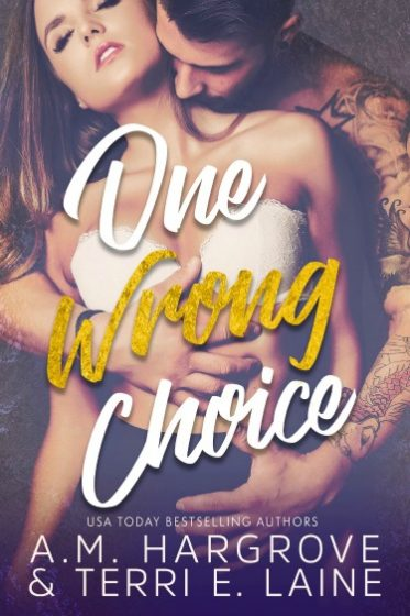Cover Reveal: One Wrong Choice (Cruel & Beautiful #3) by AM Hargrove & Terri E Laine