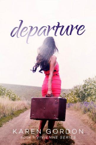 Cover Reveal: Departure (Vivienne #3) by Karen Gordon