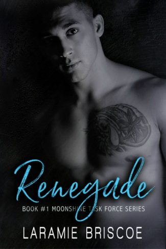 Cover Reveal & Giveaway: Renegade (Moonshine Task Force #1) by Laramie Briscoe