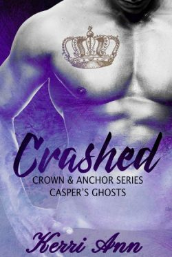 Cover Reveal: Crashed: Casper's Ghost (Crown & Anchor #1) by Kerri Ann