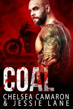 Cover Reveal: Coal (Regulators MC #3) by Chelsea Camaron & Jessie Lane