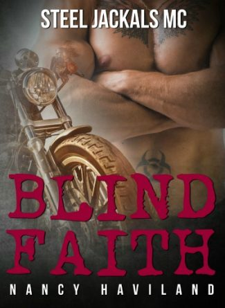 Cover Reveal & Giveaway: Blind Faith (Steel Jackals MC #2) by Nancy Haviland