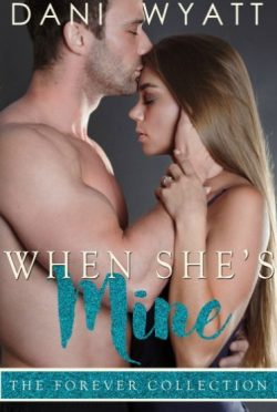 Release Day Blitz: When She's Mine (The Forever Collection #2) by Dani Wyatt