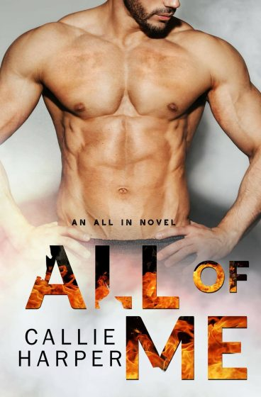 Cover Reveal: All Of Me (All In #2) by Callie Harper